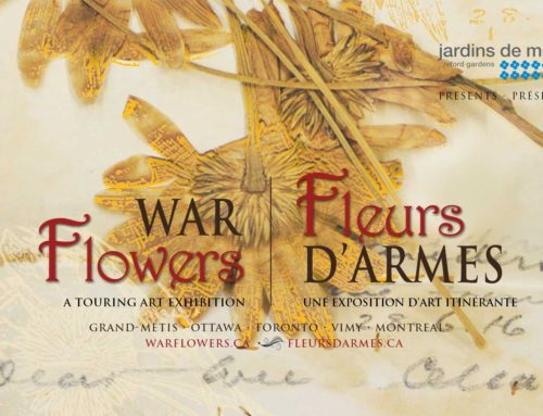 WAR Flowers:  A Touring Art Exhibition – Now Open at Reford Gardens, and Running Until September 30 2017